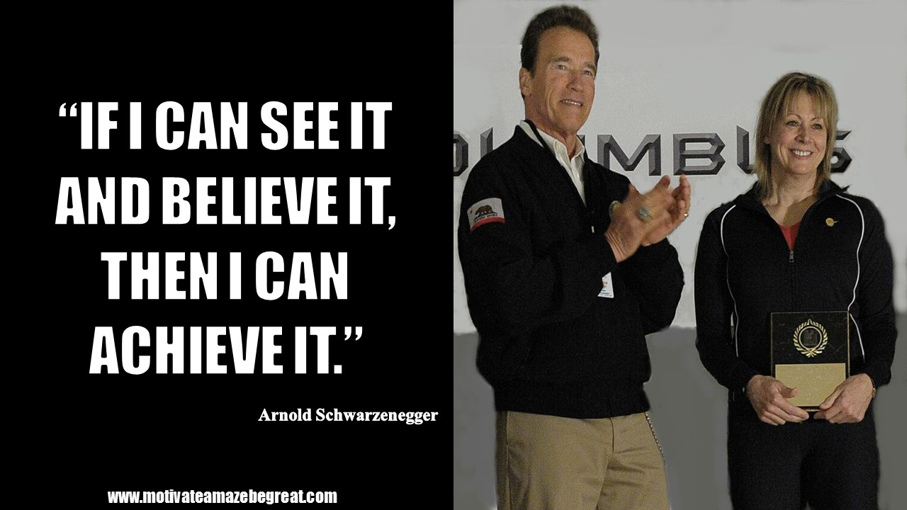 Arnold Schwarzenegger Quotes | 20 Arnold Schwarzenegger Inspirational Quotes From Motivational