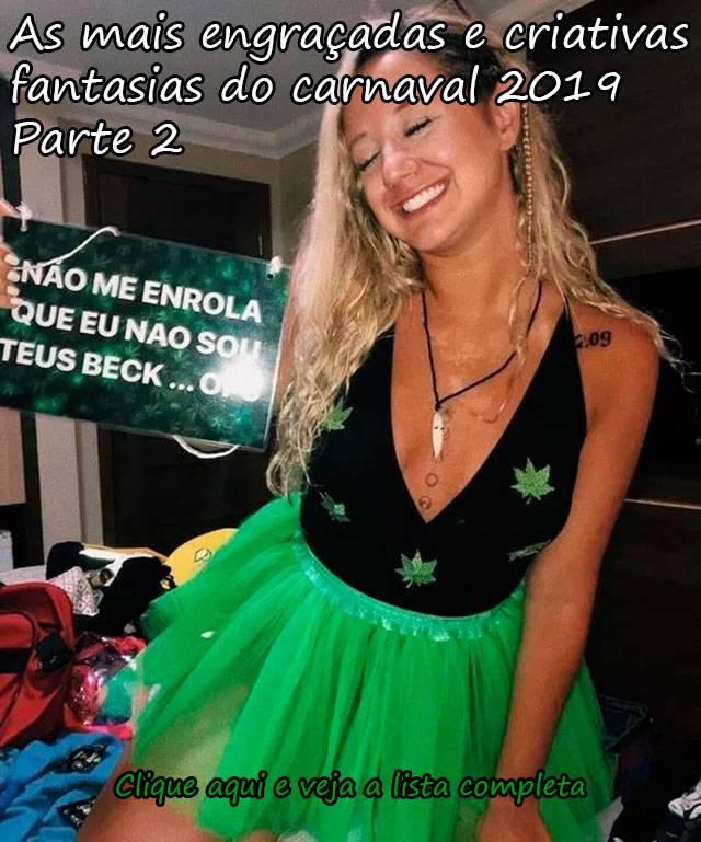 AS MAIS ENGRAÇADAS E CRIATIVAS FANTASIAS DO CARNAVAL 2019 - PARTE 2