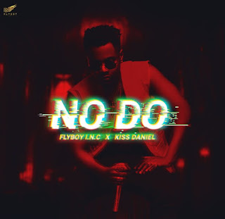 Kiss Daniel & Flyboy I.N.C – No Do