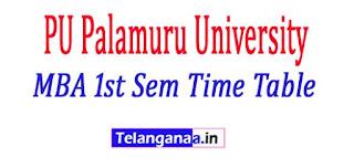 PU Palamuru University MBA 1st Sem Time Table 2017