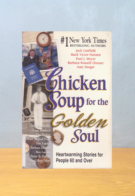 CHICKEN SOUP FOR THE GOLDEN SOUL, Jack Canfield, et.al