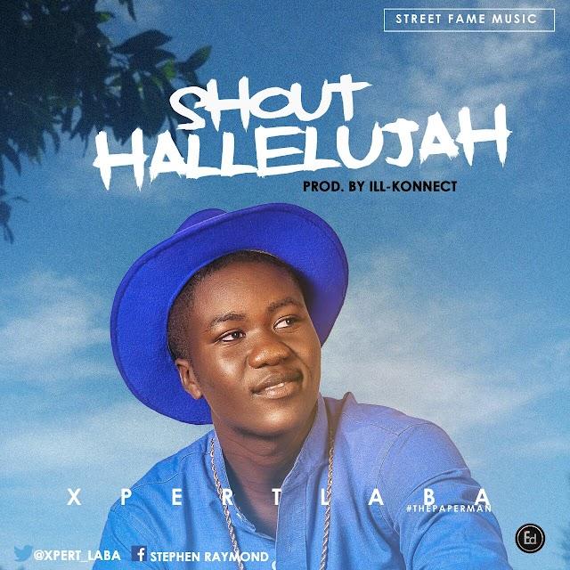 MUSIC: XPERT LABA: SHOUT HALLELUJAH