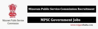 MPSC Govt Jobs, Mizoram PSC Latest Recruitment.