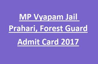 MPPEB Madhya Pradesh Vyapam Jail Prahari (Jail Guard), Forest Guard (Vanrakshak) Admit Card 2017
