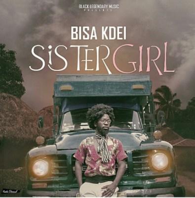 Bisa Kdei – Sister Girl (Black Legendary Music)
