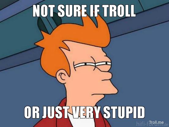 No estoy seguro de si es un troll, o solo alguien estúpido