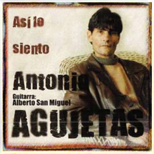 Antonio Agujetas Así lo Siento con Alberto San Miguel