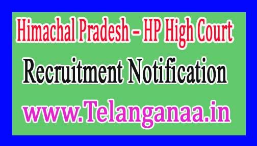 Himachal Pradesh HP High Court Recruitment Notification 2017