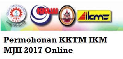 Permohonan KKTM IKM MJII Julai 2017 Online