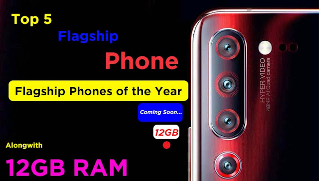 Top 5 flagship Phone Comes with 12GB Ram in 2019