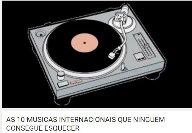 As 10 (dez) musicas internacionais que ninguém consegue esquecer