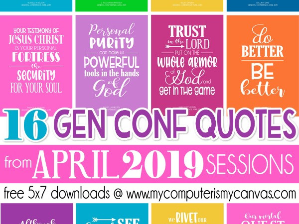 FREE PRINTABLE QUOTES from General Conference APRIL 2019!