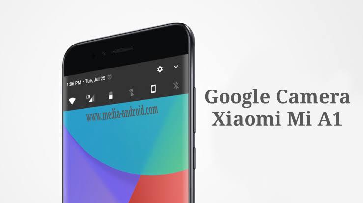 Cara Install Google Camera Xiaomi MiA1