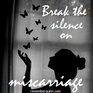 Break the silence on miscarriage