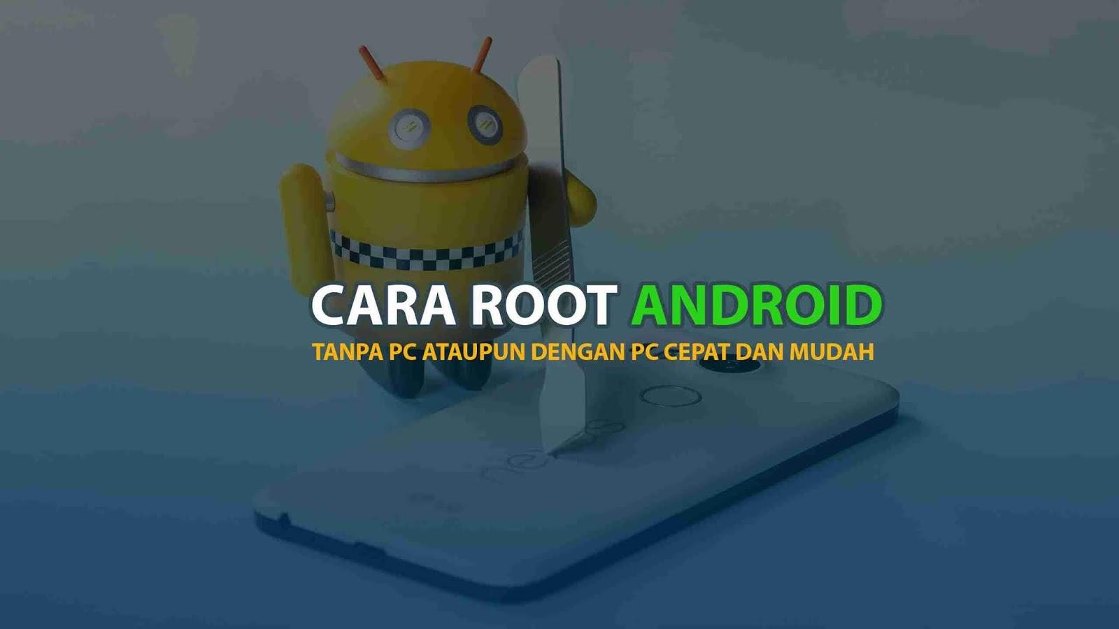 Cara Root Android tanpa PC atau dengan PC mudah | Works 100%