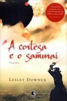 http://minhasconfissoesfemininas.blogspot.com.br/2013/11/resenha-cortesa-e-o-samurai.html