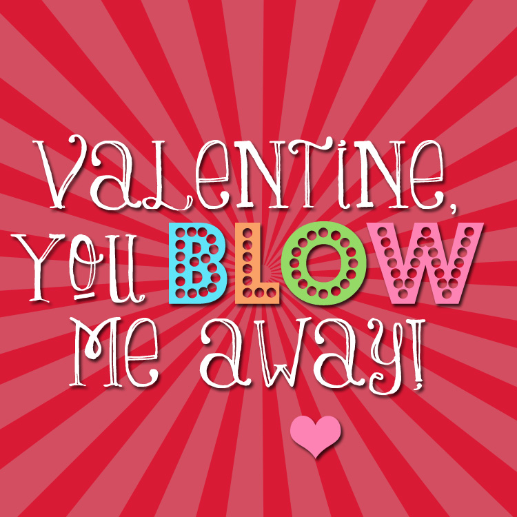 graphic regarding You Blow Me Away Valentine Printable identified as Everyday living Lovable Daily life: Valentines Working day Totally free Printables