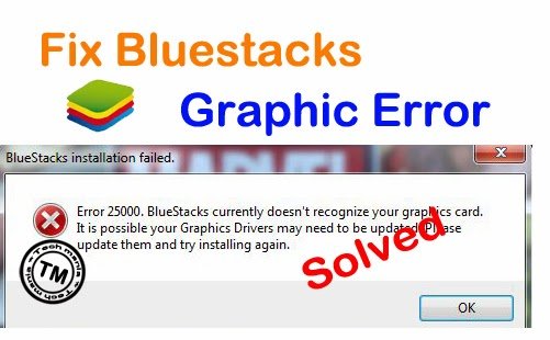 Tips and Tricks By Akash: Fix BlueStacks Graphic Card Error 25000