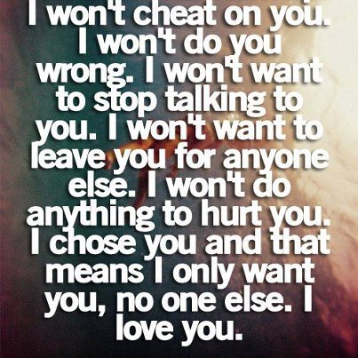 Images With Love Quotes: I Won\'t Cheat On You, I Won\'t Do ...