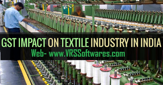 Impact of GST on the Textile and Garment Industry Is Crucial To Your Business. Learn Why!