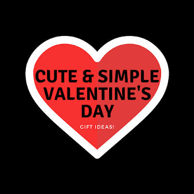 Cute & Simple Valentine's Day Gift Ideas!