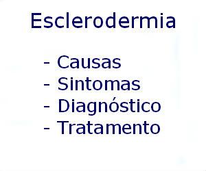Esclerodermia causas sintomas diagnóstico tratamento prevenção riscos complicações