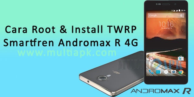 Cara Root & Install TWRP Smartfren Andromax R 4G