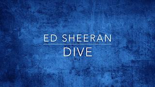 Lirik Dive Ed Sheeran Dunialiriklagu.info