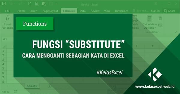 Fungsi/Rumus SUBSTITUTE Excel, Cara Mengganti Kata/Teks di Excel