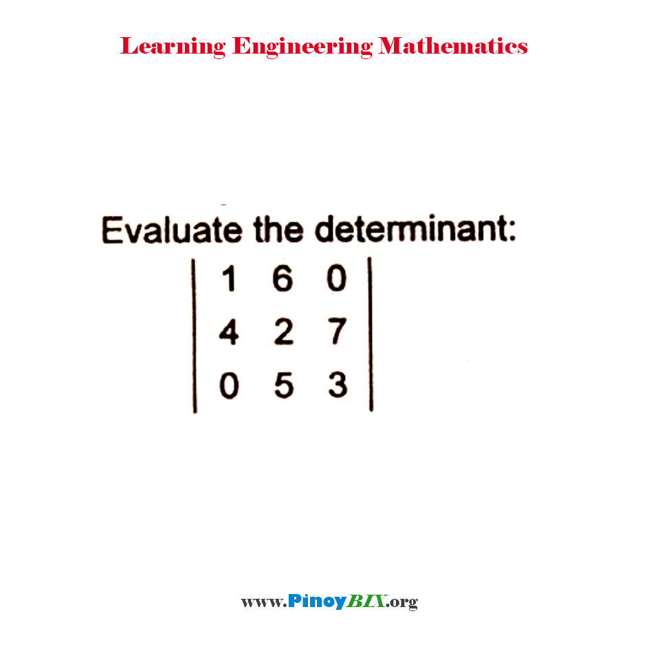Find the determinant of the 3 x 3 matrix.