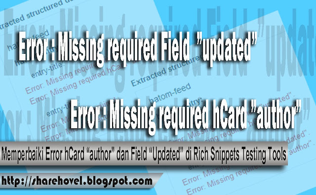"Cara Memperbaiki Error hCard ""author"" dan Field ""Updated"" di Rich Snippets Testing Tools by Sharehovel"