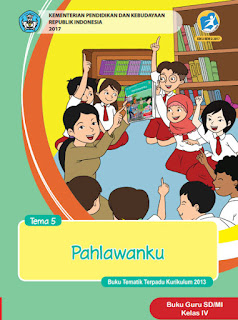 Buku GuruTema 5 Pahlawanku Kelas 4 Kurikulum 2013 Revisi 2017