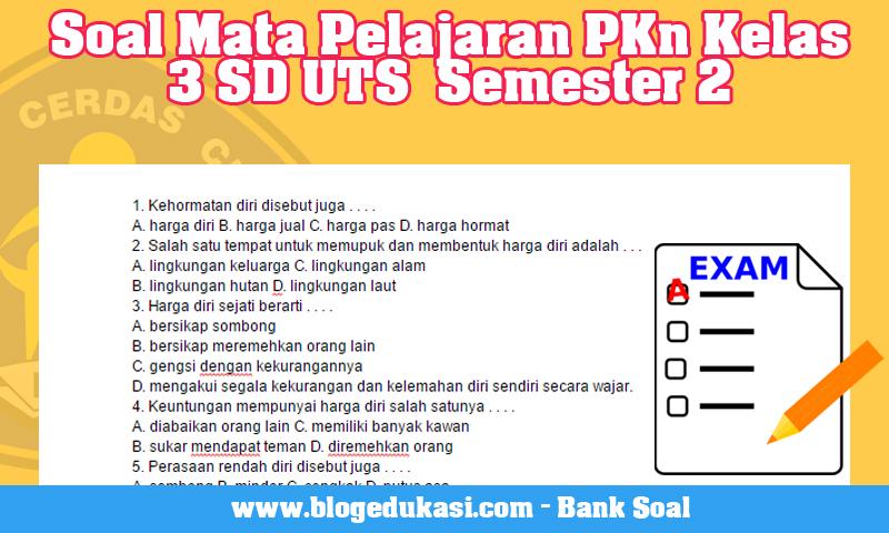Soal Mata Pelajaran PKn Kelas 3 SD UTS  Semester 2
