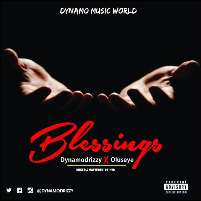 DOWNLOAD MP3: Dynamodrizzy Ft Oluseye - Blessings