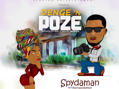 DOWNLOAD MP3: Spydaman - Denge 'N' Poze (Prod. GYC)