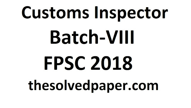 past paper of customs officer 2018 batch viii
