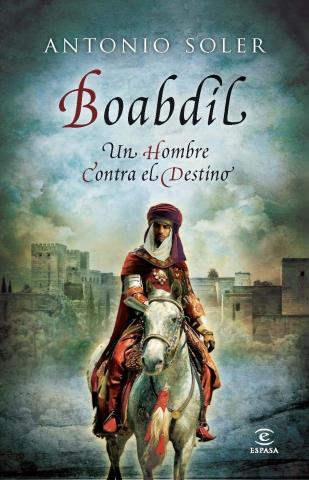 Boabdil. Un hombre contra el destino
