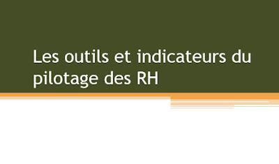 Exposé : Les outils et indicateurs du pilotage des RH - PPT