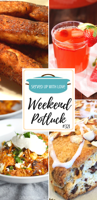 Featured recipes at Weekend Potluck 322 include Naked Chicken Fingers, Strawberry Punch Tea, Instant Pot Mexican Casserole, and Cherry Almond Scones.