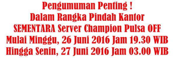 Server ChampionPulsa.web.id Off Sementara Karena Pindah Kantor