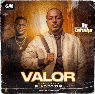 Dji Tafinha  - Valor (Feat. Filho Do Zua)