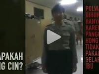 Polisi Buru Admin dan Juga Penyebar Video Hoax Polwan Hong Cin