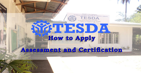 How to Apply for TESDA Assessment and Certification | Process and Requirements
