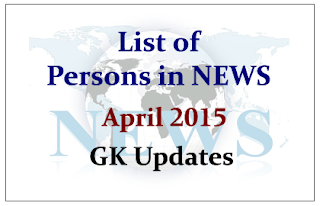 List of Persons in NEWS- April 2015