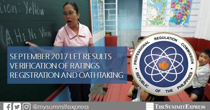 September 2017 LET passers registration, verification of ratings and oathtaking schedule, venue ...