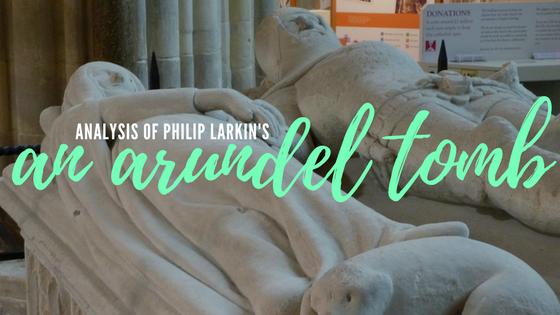 An Arundel Tomb by Philip Larkin- Analysis