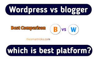WordPress vs blogger - which is best platform?