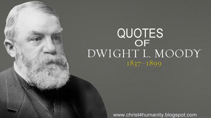 Christ For Humanity 30 Powerful Quotes By D L Moody