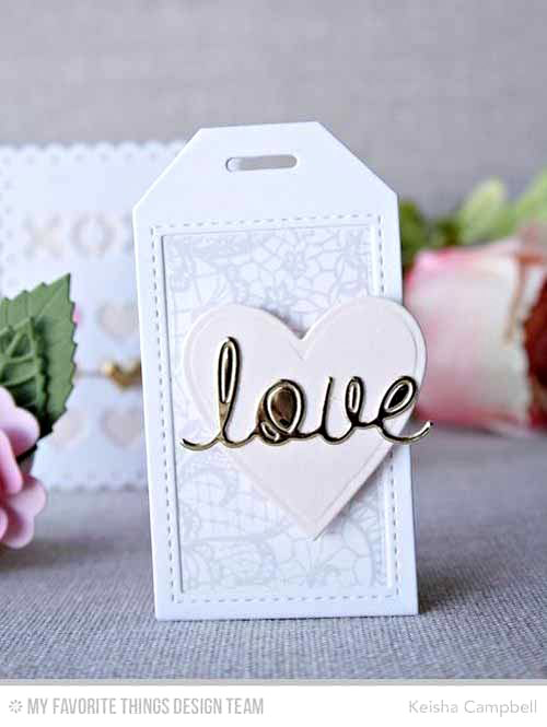 Love Tag by Keisha Campbell featuring Lace Background stamp, and Tag Builder Blueprints 5, Love & Adore You, and Heart STAX Die-namics #mftstamps