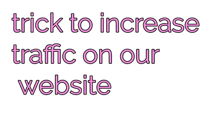 Trick to increasing traffic on your website